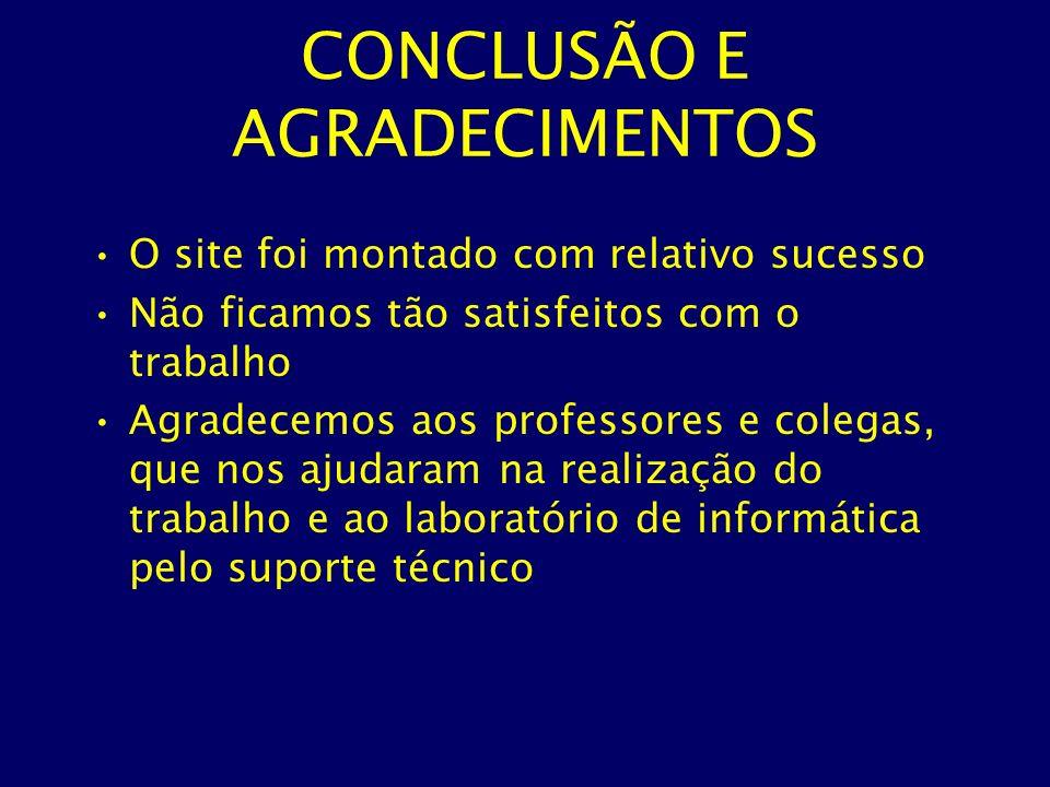 CONCLUSÃO E AGRADECIMENTOS