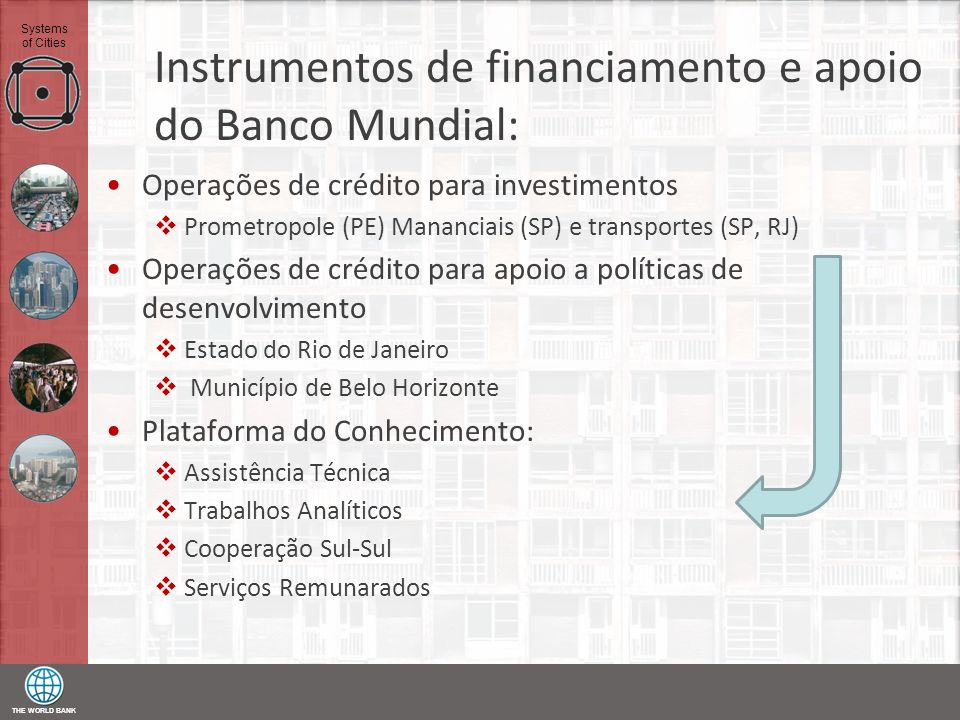 Instrumentos de financiamento e apoio do Banco Mundial: