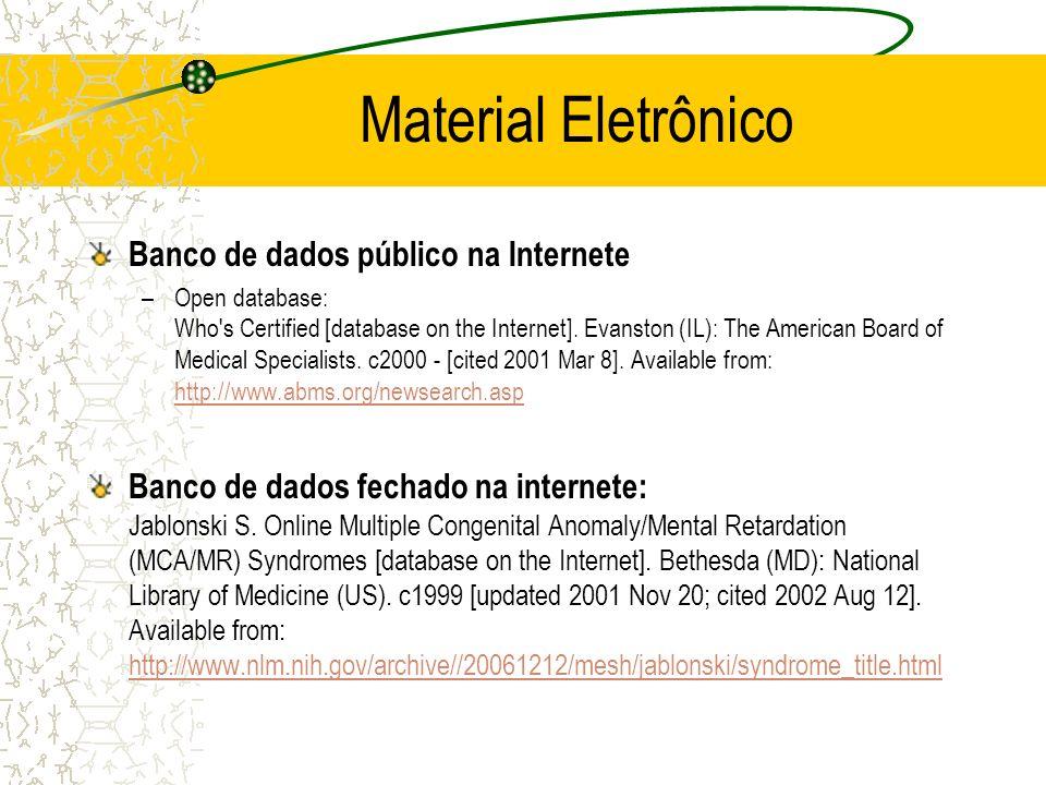 Material Eletrônico Banco de dados público na Internete