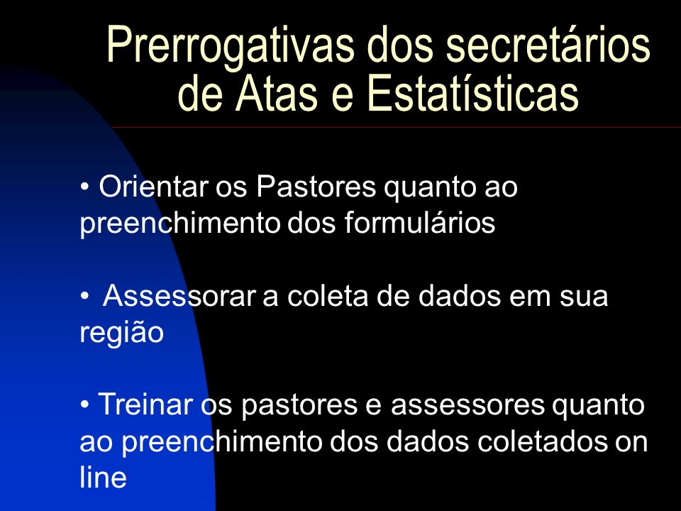 Prerrogativas dos secretários de Atas e Estatísticas