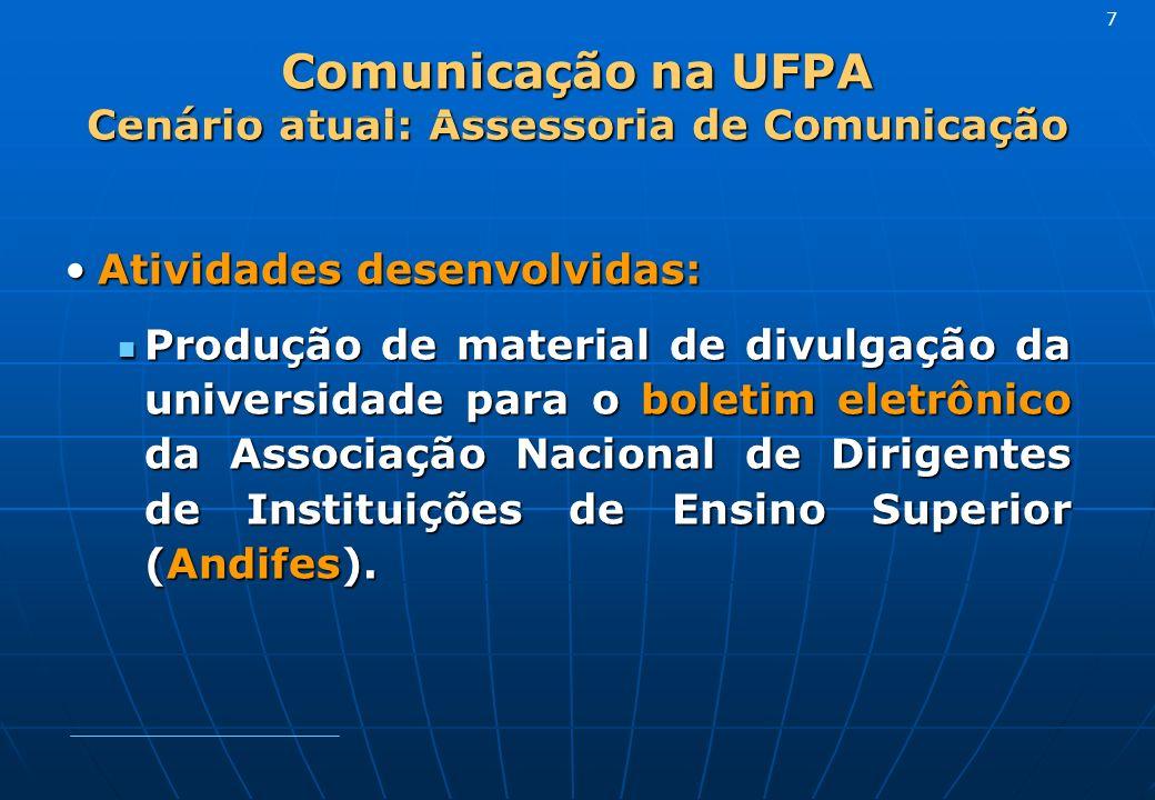 Comunicação na UFPA Cenário atual: Assessoria de Comunicação