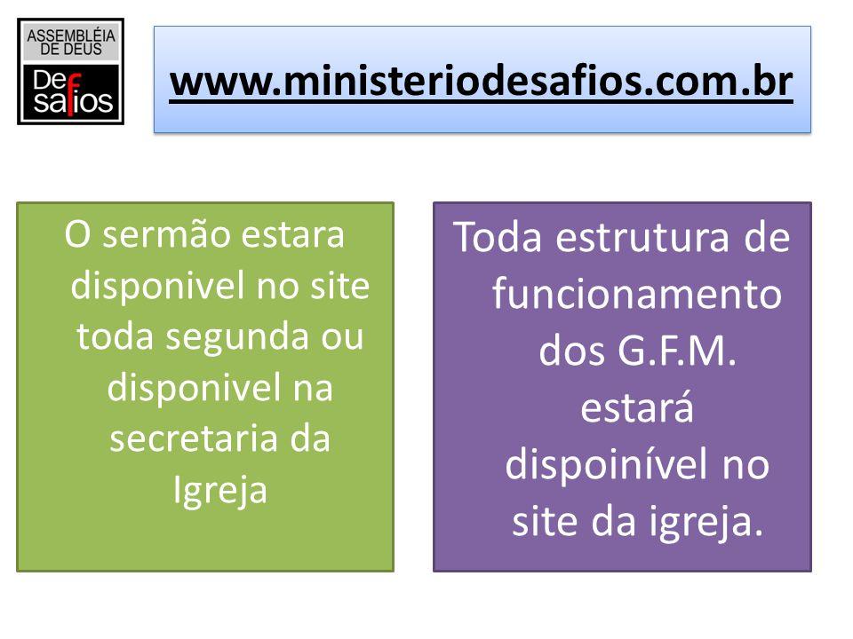 www.ministeriodesafios.com.br O sermão estara disponivel no site toda segunda ou disponivel na secretaria da Igreja.