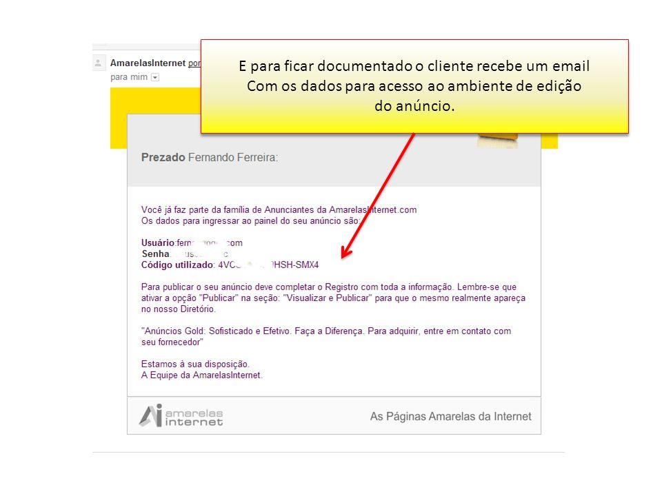 E para ficar documentado o cliente recebe um email