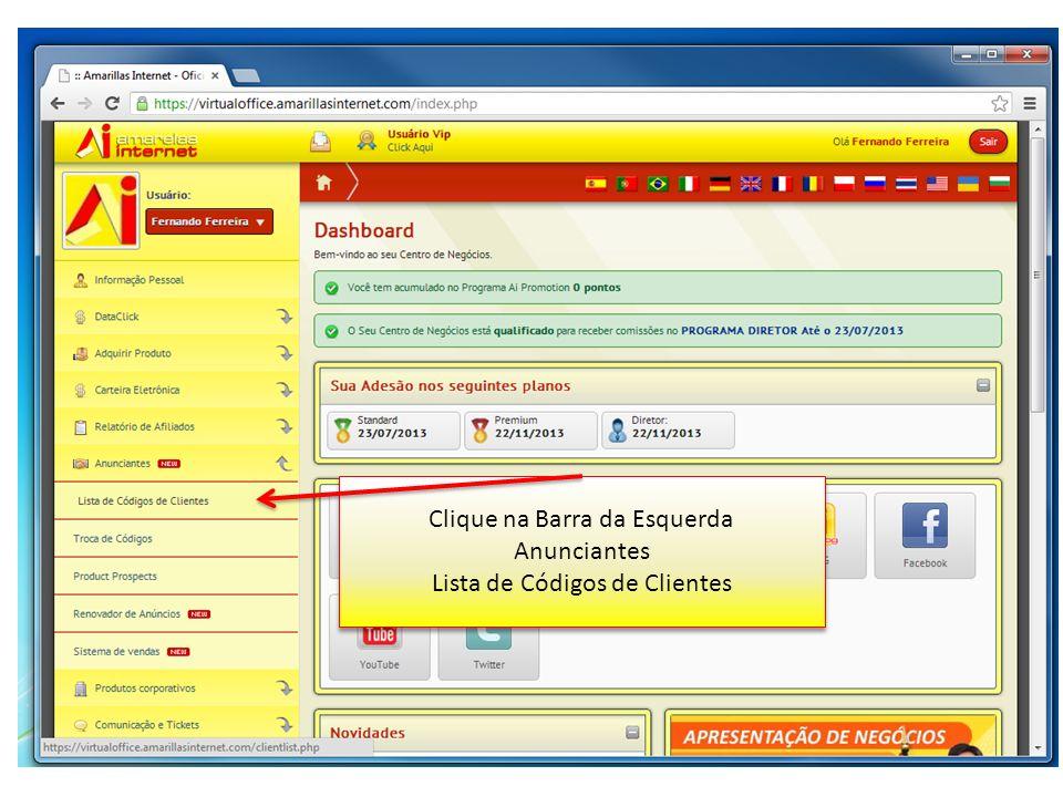 Clique na Barra da Esquerda Anunciantes Lista de Códigos de Clientes