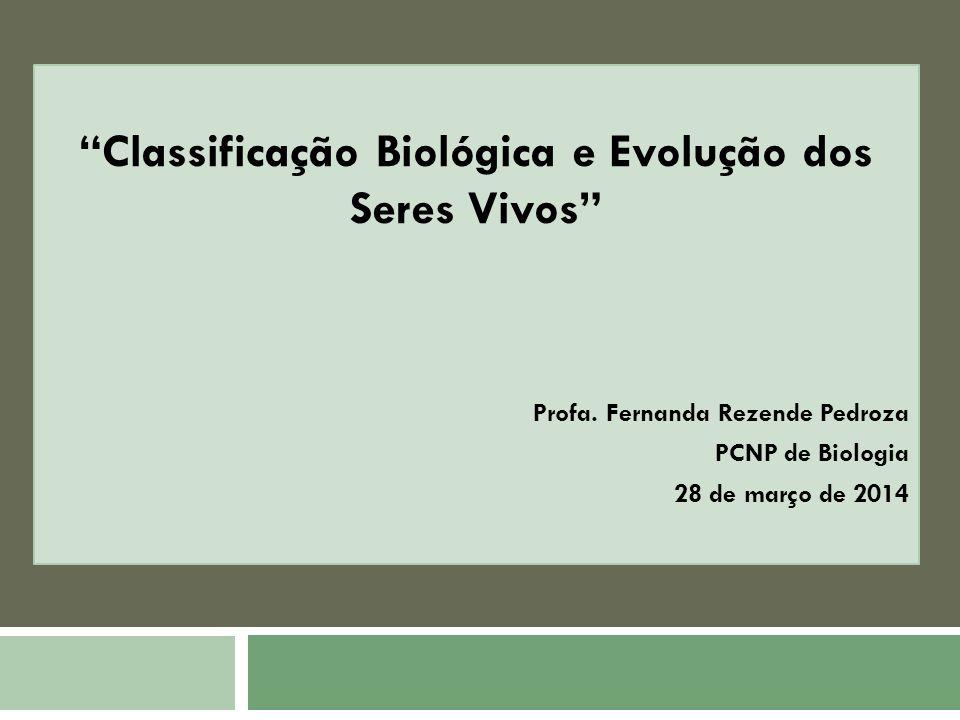 Classificação Biológica e Evolução dos Seres Vivos