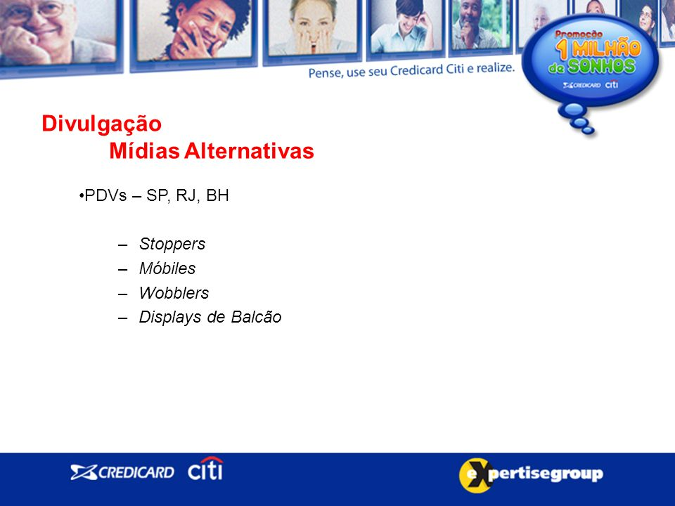 Divulgação Mídias Alternativas PDVs – SP, RJ, BH Stoppers Móbiles