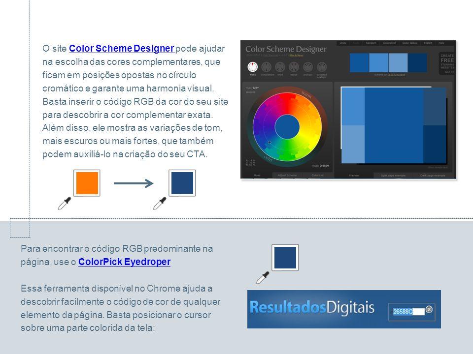 O site Color Scheme Designer pode ajudar na escolha das cores complementares, que ficam em posições opostas no círculo cromático e garante uma harmonia visual.