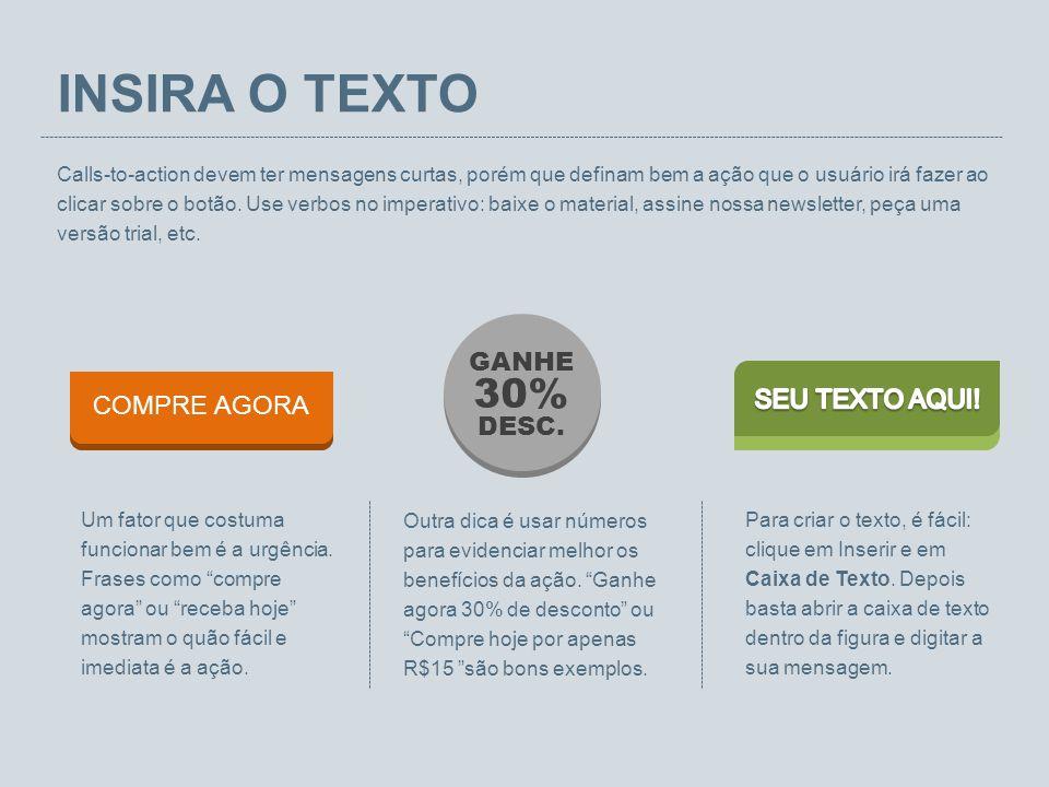 INSIRA O TEXTO GANHE 30% DESC. SEU TEXTO AQUI! COMPRE AGORA