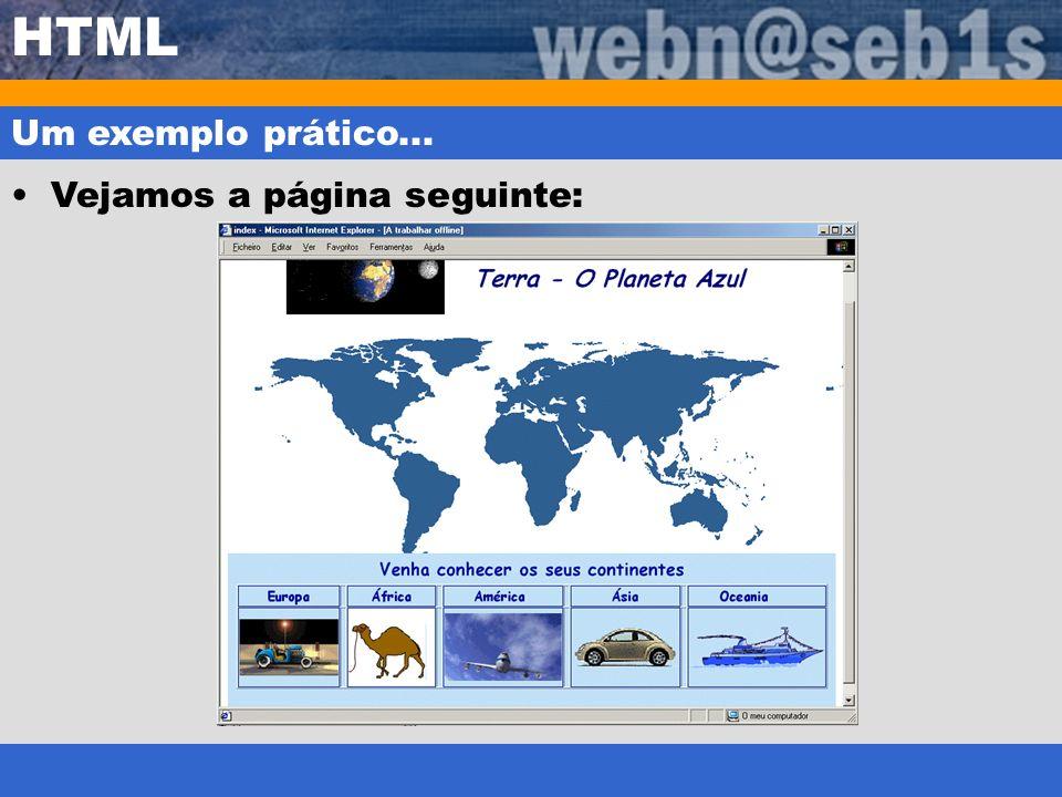 HTML Um exemplo prático... Vejamos a página seguinte:
