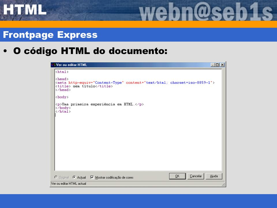 HTML Frontpage Express O código HTML do documento:
