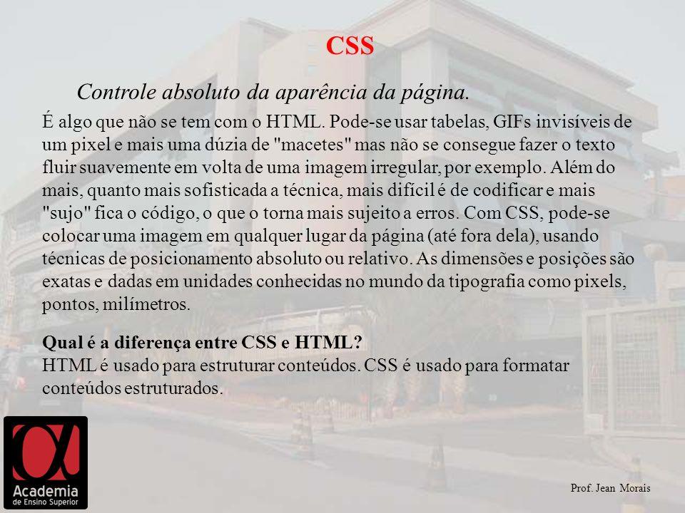 CSS Controle absoluto da aparência da página.