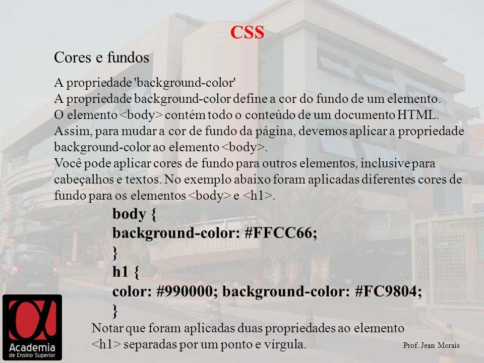 CSS Cores e fundos body { background-color: #FFCC66; } h1 {