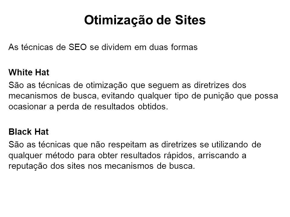 Otimização de Sites As técnicas de SEO se dividem em duas formas