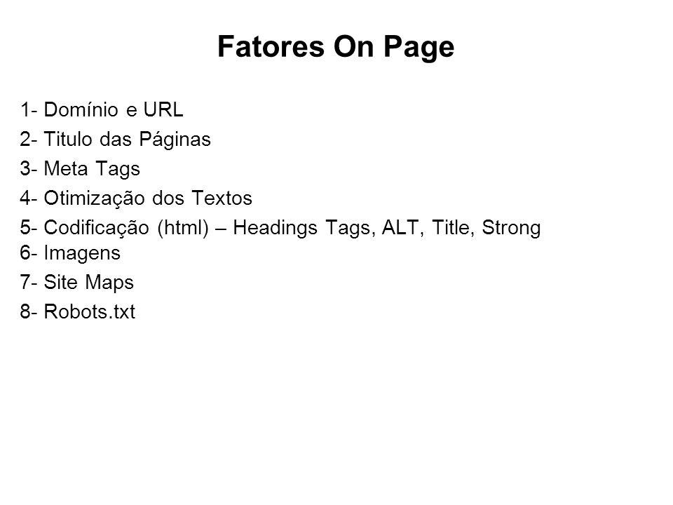 Fatores On Page 1- Domínio e URL 2- Titulo das Páginas 3- Meta Tags