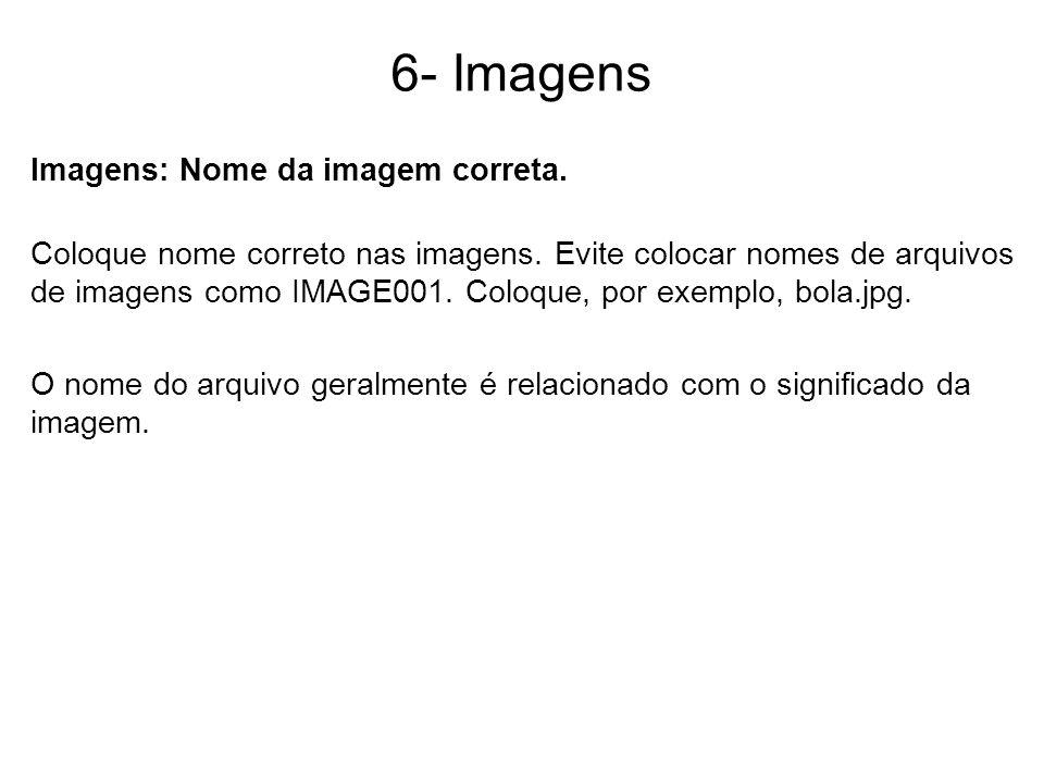 6- Imagens Imagens: Nome da imagem correta.