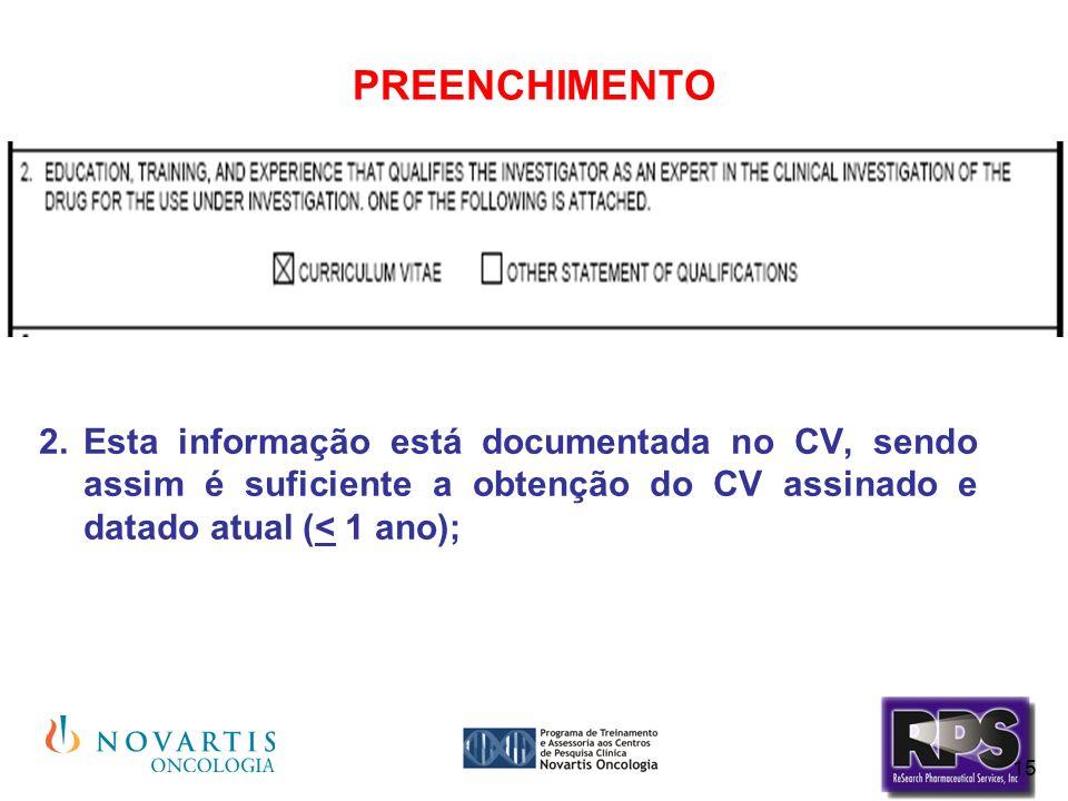 PREENCHIMENTO Esta informação está documentada no CV, sendo assim é suficiente a obtenção do CV assinado e datado atual (< 1 ano);