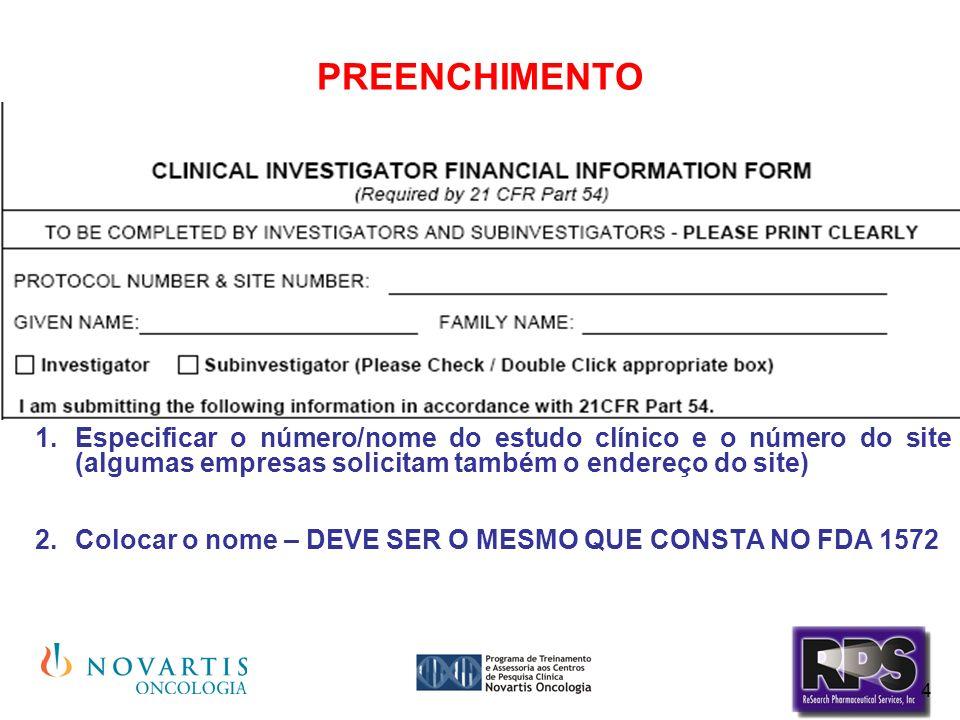 PREENCHIMENTO Especificar o número/nome do estudo clínico e o número do site (algumas empresas solicitam também o endereço do site)