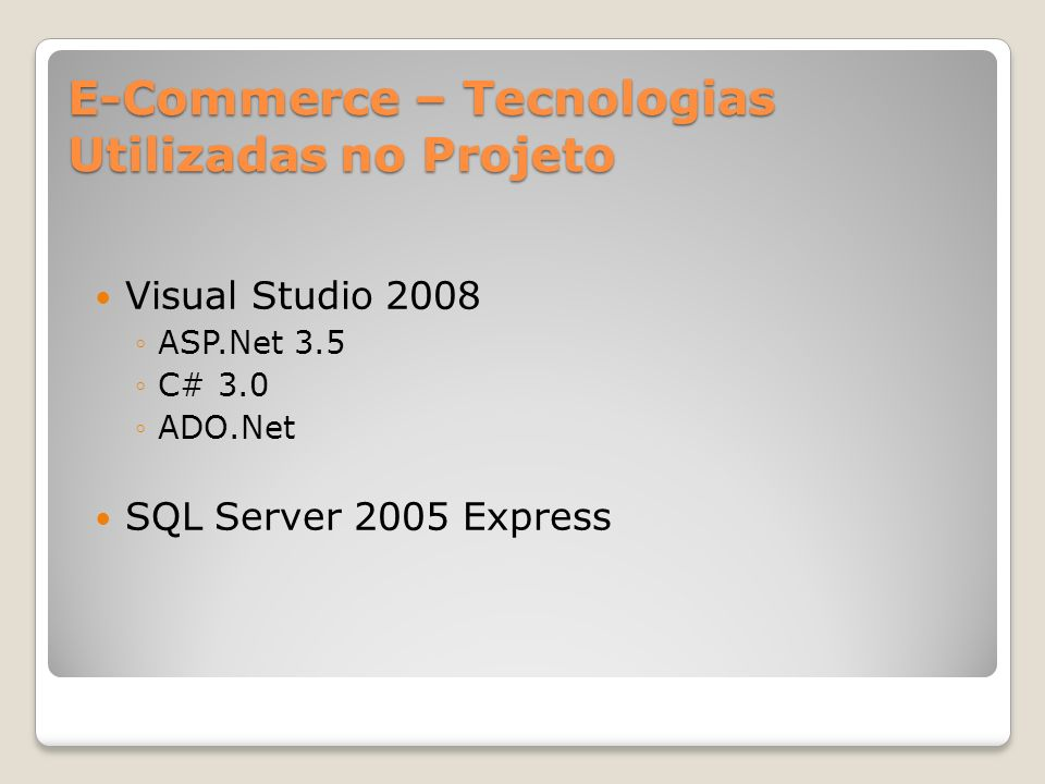 E-Commerce – Tecnologias Utilizadas no Projeto