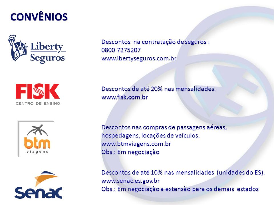CONVÊNIOS Descontos na contratação de seguros . 0800 7275207