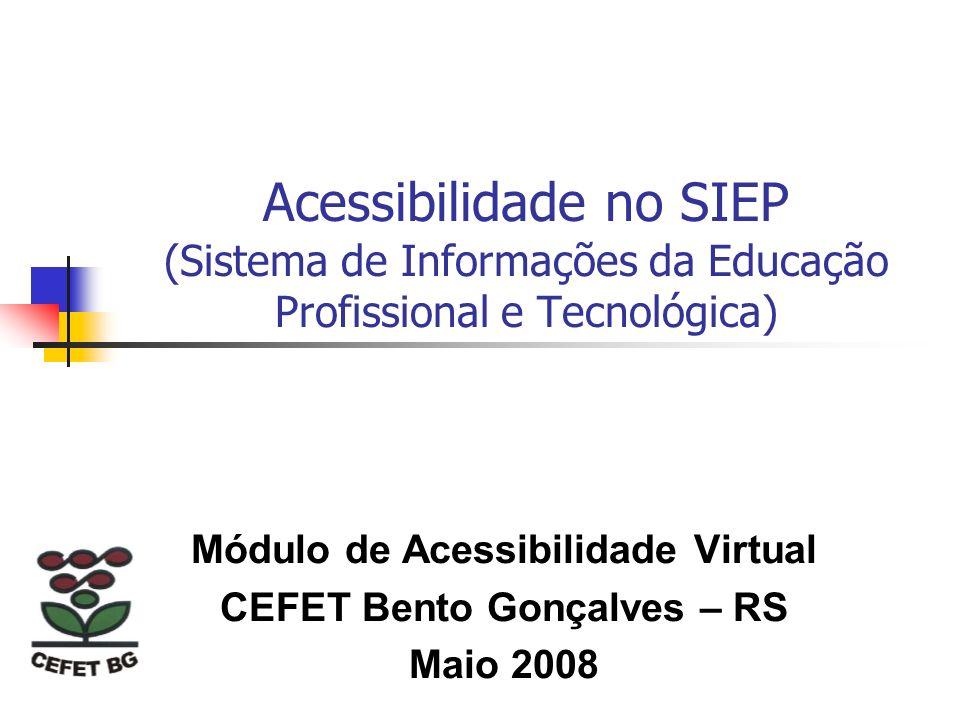Módulo de Acessibilidade Virtual CEFET Bento Gonçalves – RS Maio 2008