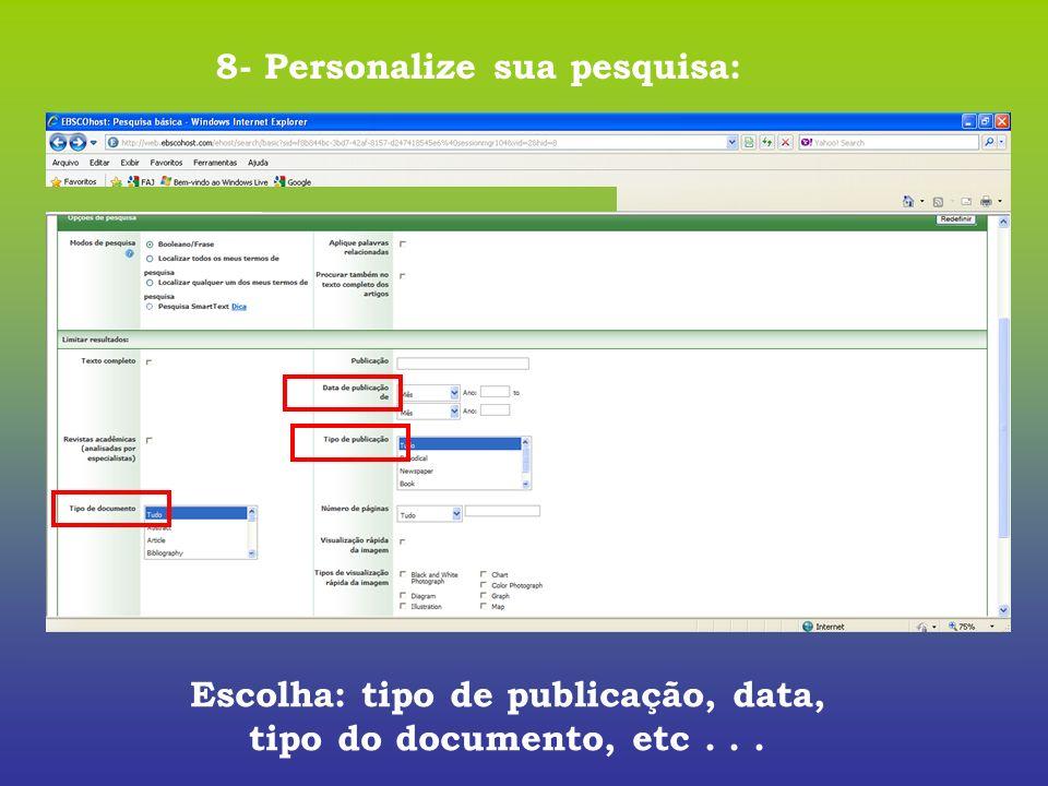 8- Personalize sua pesquisa: Escolha: tipo de publicação, data,