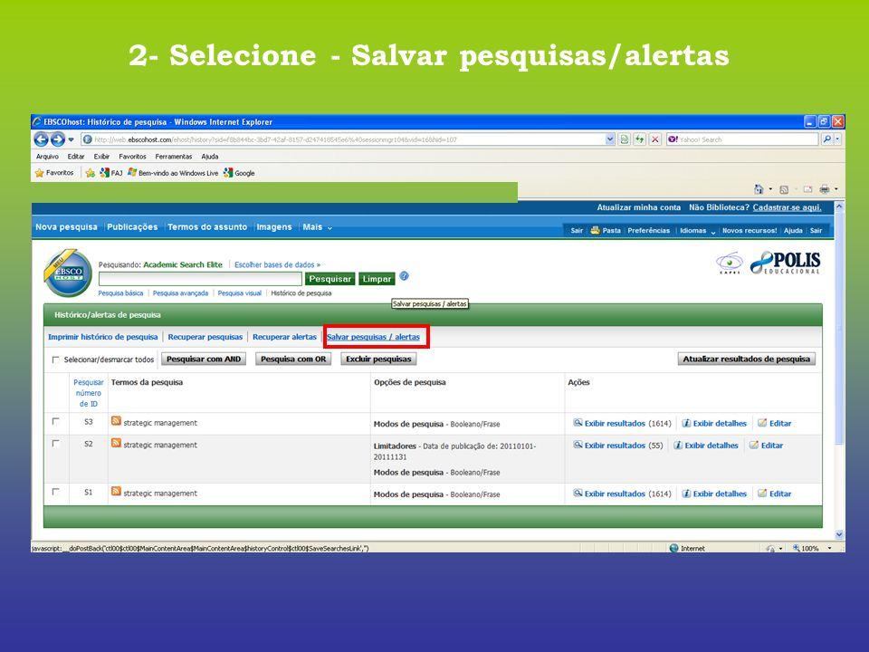 2- Selecione - Salvar pesquisas/alertas