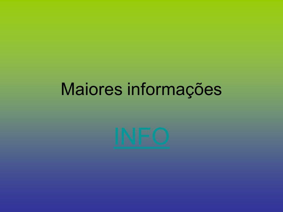 Maiores informações INFO