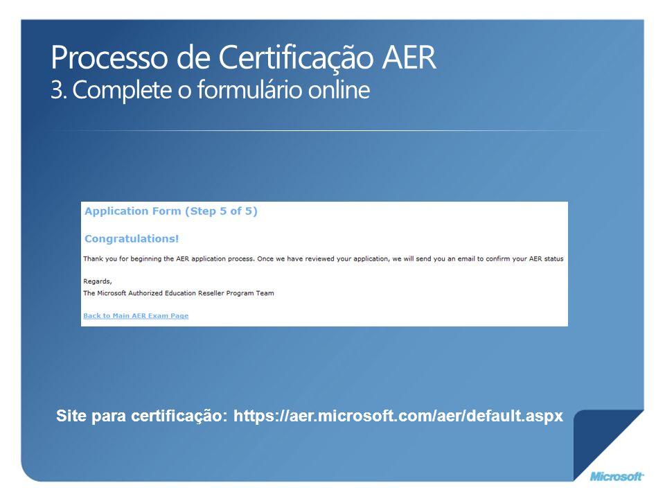 Processo de Certificação AER 3. Complete o formulário online