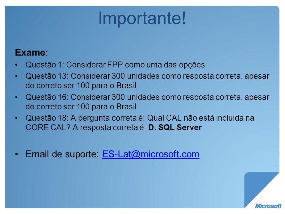 Importante! Exame: Email de suporte: ES-Lat@microsoft.com