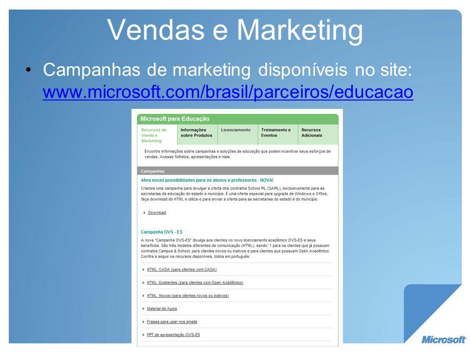 Vendas e Marketing Campanhas de marketing disponíveis no site: www.microsoft.com/brasil/parceiros/educacao.