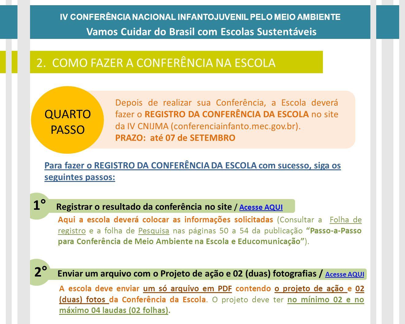 1° Registrar o resultado da conferência no site / Acesse AQUI