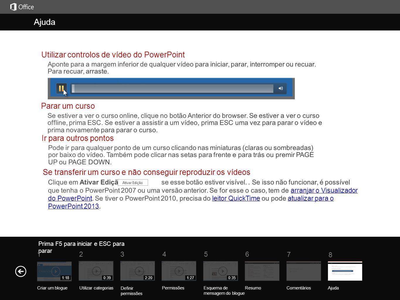 Ajuda Ajuda Utilizar controlos de vídeo do PowerPoint Parar um curso