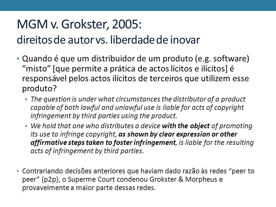 MGM v. Grokster, 2005: direitos de autor vs. liberdade de inovar