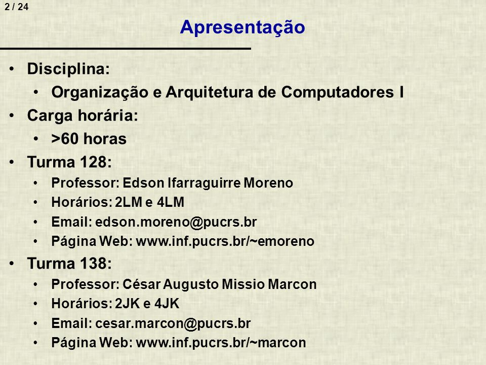 Apresentação Disciplina: Organização e Arquitetura de Computadores I