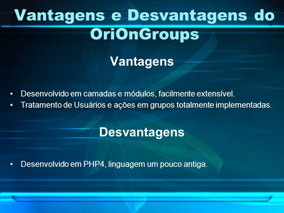 Vantagens e Desvantagens do OriOnGroups
