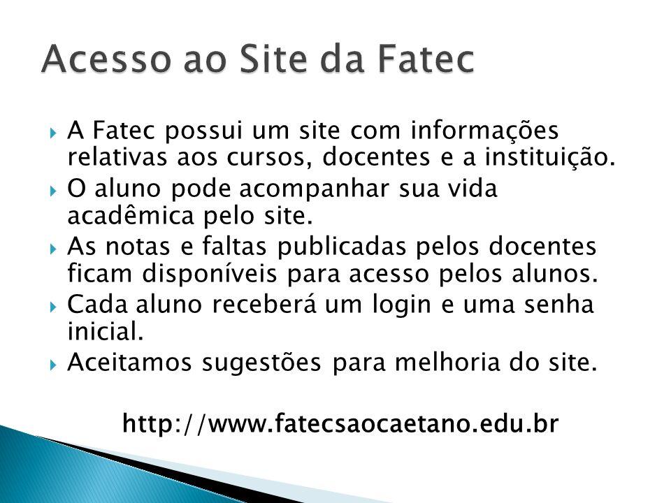 Acesso ao Site da Fatec A Fatec possui um site com informações relativas aos cursos, docentes e a instituição.