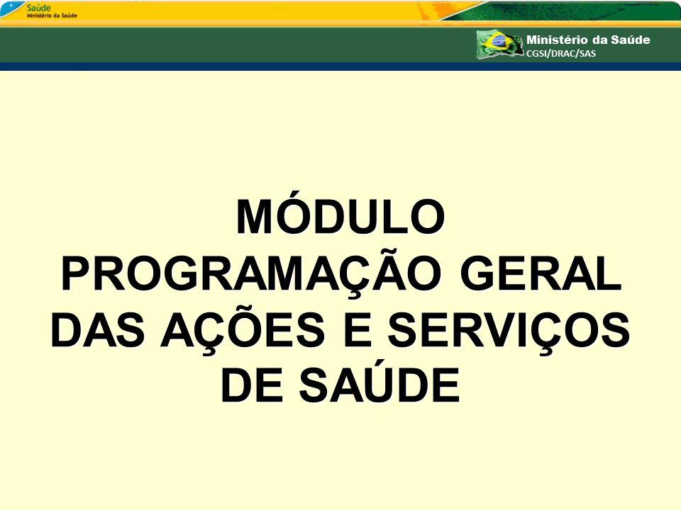 MÓDULO PROGRAMAÇÃO GERAL DAS AÇÕES E SERVIÇOS DE SAÚDE