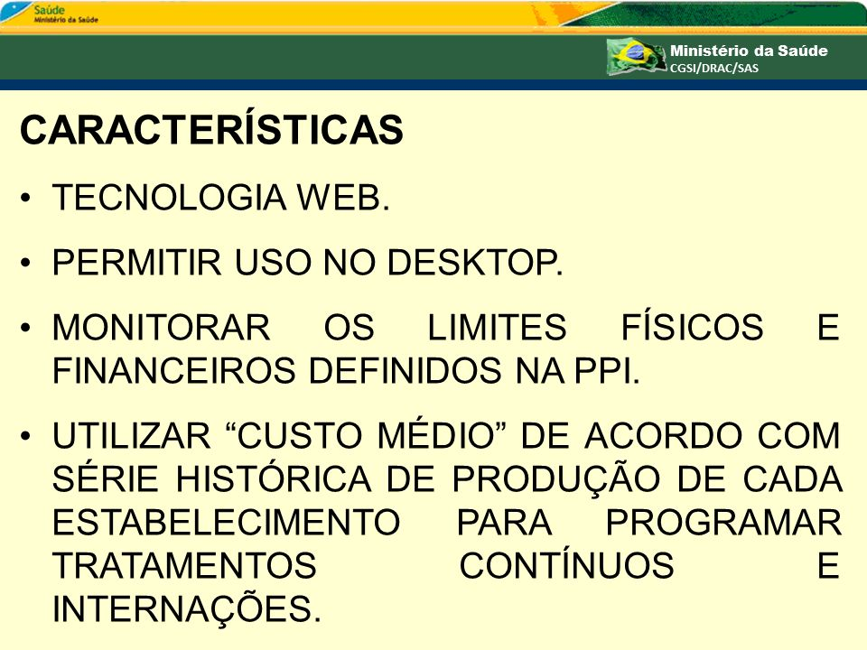 CARACTERÍSTICAS TECNOLOGIA WEB. PERMITIR USO NO DESKTOP.