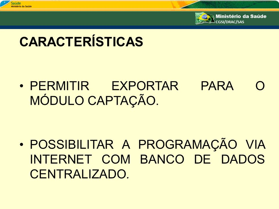 CARACTERÍSTICAS PERMITIR EXPORTAR PARA O MÓDULO CAPTAÇÃO.