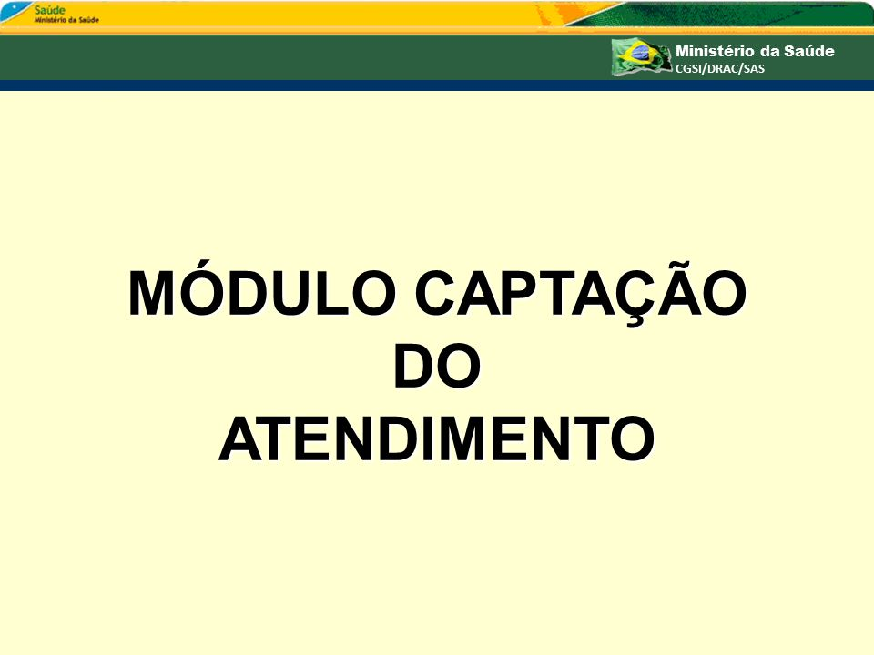 MÓDULO CAPTAÇÃO DO ATENDIMENTO