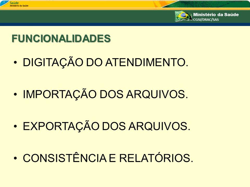 DIGITAÇÃO DO ATENDIMENTO. IMPORTAÇÃO DOS ARQUIVOS.