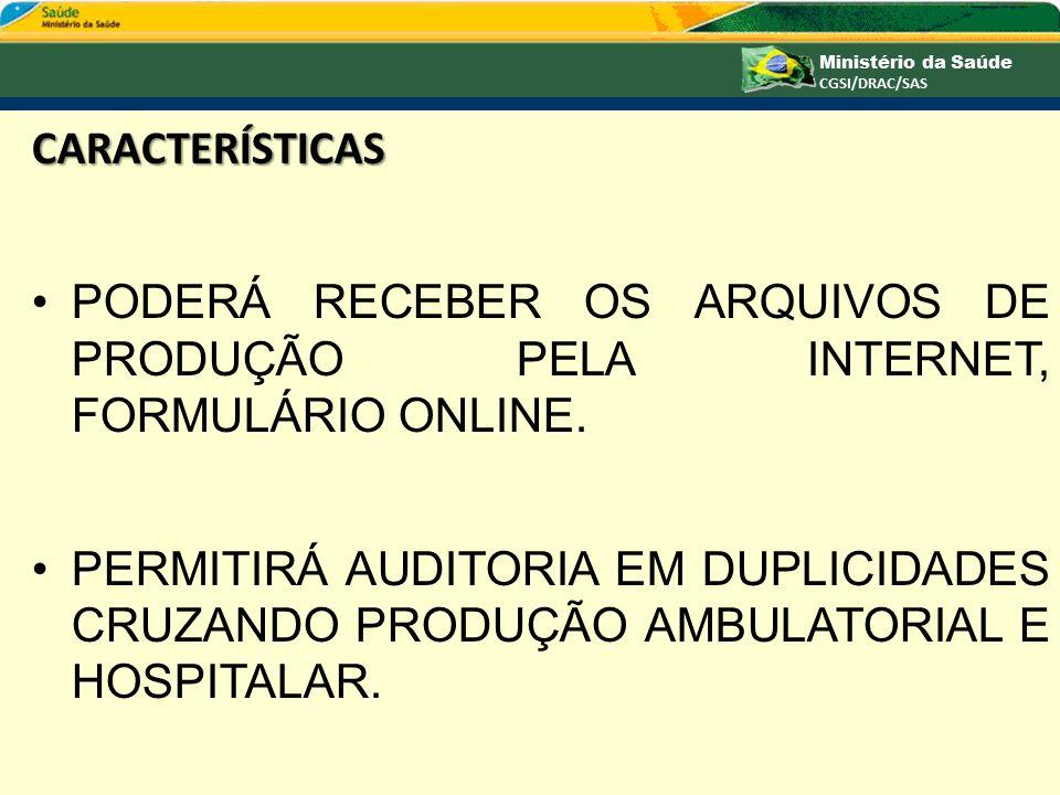CARACTERÍSTICAS PODERÁ RECEBER OS ARQUIVOS DE PRODUÇÃO PELA INTERNET, FORMULÁRIO ONLINE.