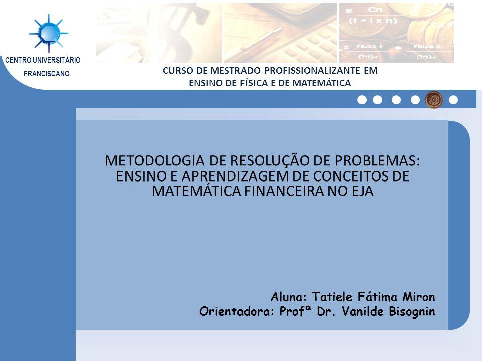 Aluna: Tatiele Fátima Miron Orientadora: Profª Dr. Vanilde Bisognin