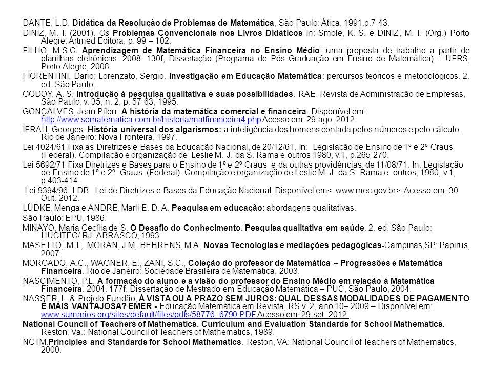 DANTE, L.D. Didática da Resolução de Problemas de Matemática, São Paulo: Ática, 1991.p.7-43.