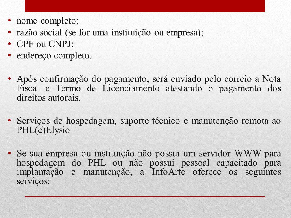 nome completo; razão social (se for uma instituição ou empresa); CPF ou CNPJ; endereço completo.