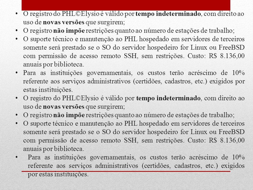 O registro do PHL©Elysio é válido por tempo indeterminado, com direito ao uso de novas versões que surgirem;