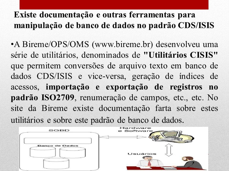 Existe documentação e outras ferramentas para manipulação de banco de dados no padrão CDS/ISIS
