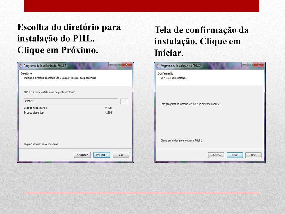 Escolha do diretório para instalação do PHL.