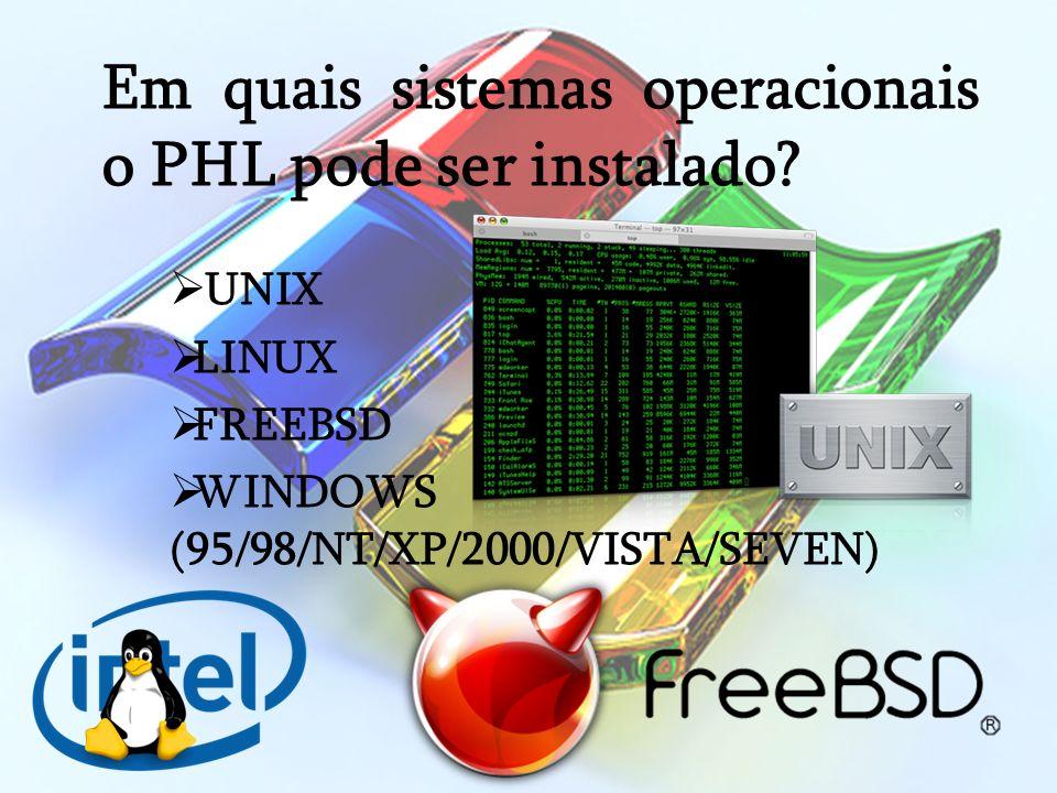 Em quais sistemas operacionais o PHL pode ser instalado