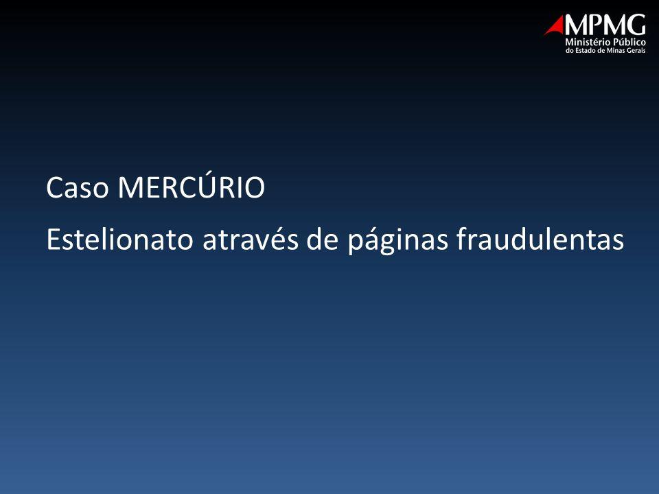 Caso MERCÚRIO Estelionato através de páginas fraudulentas